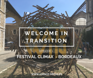 WELCOME IN TRANSITION - Episode 1 : Festival Climax - Bordeaux